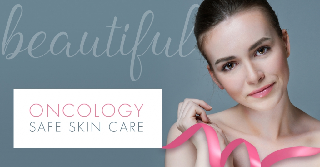 Oncology Safe Skin Care Oncology Esthetics Oncology Approved